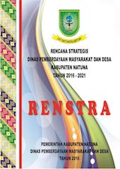 Rencana Strategis Dinas Pemberdayaan Masyarakat dan Desa Kabupaten Natuna 2016-2021